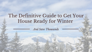 How to winterize your house and save thousands [definitive guide]