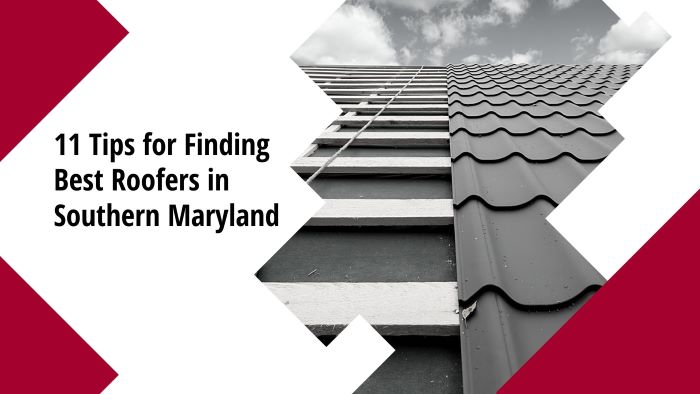11 Tips for Finding Best Roofers in Southern Maryland