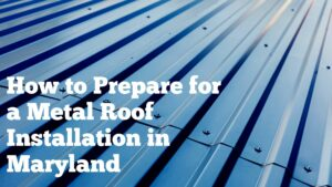 Prepare for a Metal Roof Installation